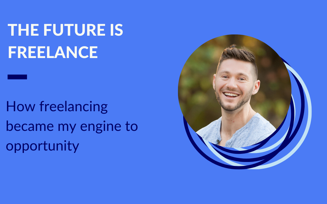 How freelancing became my engine to opportunity